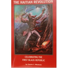 The Haitian Revolution. Celebrating the First Black Republic